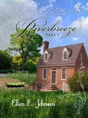 Riverbreeze: Part 1 ebook by Ellen E. Johnson
