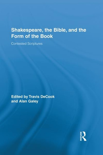 Shakespeare, the Bible, and the Form of the Book - Contested Scriptures ebook by