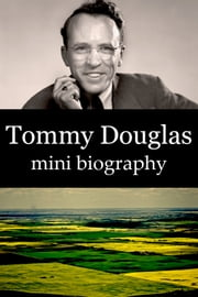 Tommy Douglas Mini Biography ebook by eBios