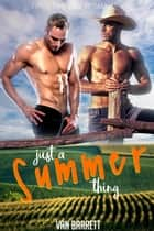 Just a Summer Thing (First Time Gay Romance) ebook by Van Barrett