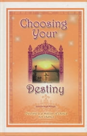 Choosing Your Destiny ebook by Hushidar Hugh Motlagh