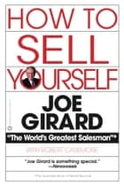 How to Sell Yourself ebook by Joe Girard,Robert Casemore