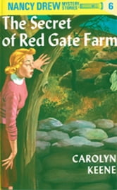 Nancy Drew 06: The Secret of Red Gate Farm ebook by Carolyn Keene