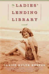 The Ladies' Lending Library - A Novel ebook by Janice Kulyk Keefer