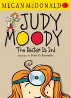 Judy Moody: The Doctor Is In! ebook by Megan McDonald