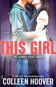 This Girl - A Novel ebook by Colleen Hoover