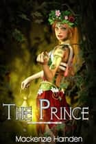 The Prince ebook by Mackenzie Harnden