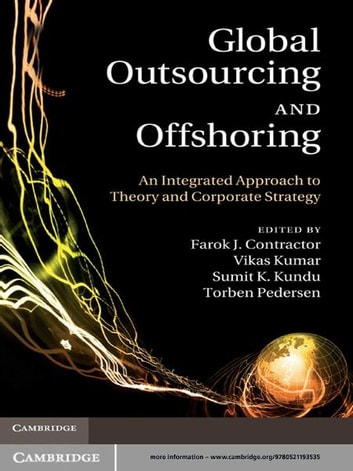 Global Outsourcing and Offshoring - An Integrated Approach to Theory and Corporate Strategy ebook by