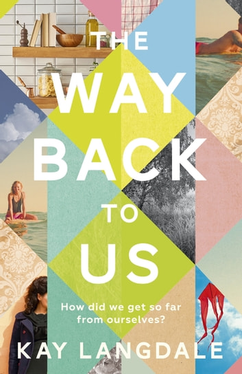 The Way Back to Us - The book about the power of love and family ebook by Kay Langdale