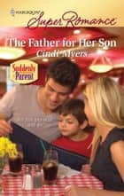 The Father for Her Son ebook by Cindi Myers