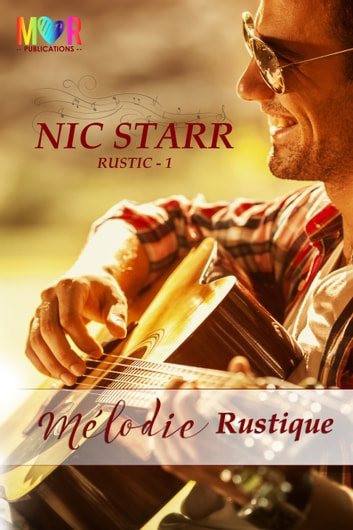 Mélodie Rustique ebook by Nic Starr