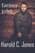 Farmer John ebook by Harold C.  Jones