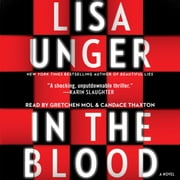 In the Blood - A Novel audiobook by Lisa Unger