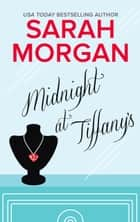 Midnight At Tiffany's 電子書 by Sarah Morgan
