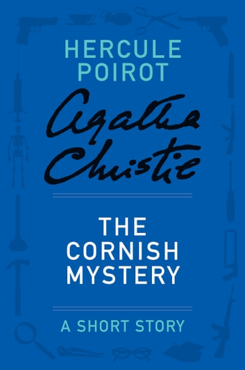 The Cornish Mystery - A Hercule Poirot Story ebook by Agatha Christie