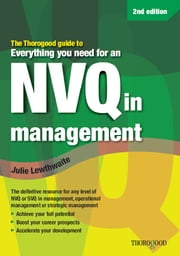 Everything You Need for an NVQ in Management ebook by Julie Lewthwaite