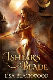 Ishtar's Blade ebook by Lisa Blackwood