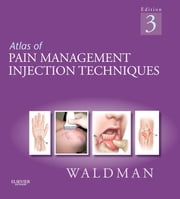 Atlas of Pain Management Injection Techniques E-Book ebook by Steven D. Waldman, MD, JD