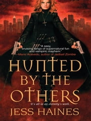 Hunted By The Others ebook by Haines, Jess