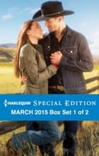 Harlequin Special Edition March 2015 - Box Set 1 of 2 - Mendoza's Secret Fortune\A Second Chance at Crimson Ranch\From City Girl to Rancher's Wife ebook by Marie Ferrarella, Michelle Major, Ami Weaver