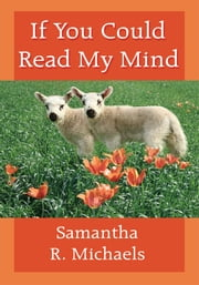 If You Could Read My Mind ebook by Samantha R. Michaels