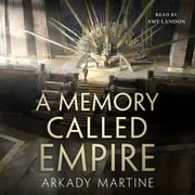 A Memory Called Empire audiobook by Arkady Martine