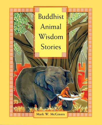 Buddhist Animal Wisdom Stories ebook by Mark W. McGinnis