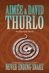 Never-ending-snake - An Ella Clah Novel ebook by Aimée Thurlo,David Thurlo