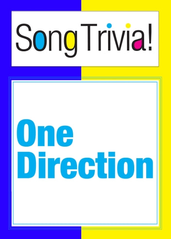 "One Direction SongTrivia! What's Your Music IQ? ""What Makes You Beautiful"", ""More Than This"", ""Live While You're Young"" & More: Interactive Trivia Quiz Game ebook by SongTrivia"