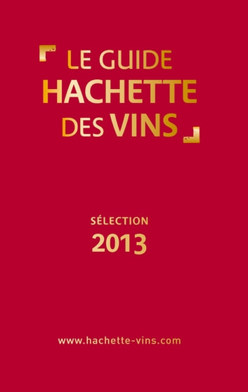 Guide Hachette des vins 2013 ebook by Collectif