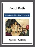 Acid Bath ebook by