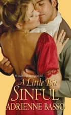 A Little Bit Sinful ebook by Adrienne Basso
