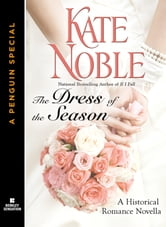 The Dress of the Season - A Penguin Special from Berkley Sensation ebook by Kate Noble