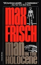 Man in the Holocene ebook by Max Frisch