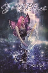 Fairy Blues (Songs of Magic, Book 2) ebook by JL Bryan
