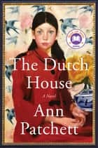 The Dutch House - A Novel 電子書 by Ann Patchett