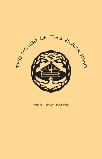 The House of the Black Ring - A Romance of the Seven Mountains eBook by Fred Lewis Pattee,Joshua R. Brown