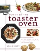Pop It in the Toaster Oven ebook by Lois Dewitt