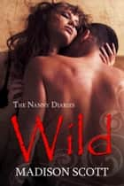 Wild ebook by Madison Scott