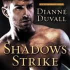 Shadows Strike livre audio by Dianne Duvall