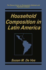 Household Composition in Latin America ebook by Susan De Vos