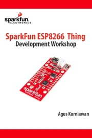 SparkFun ESP8266 Thing Development Workshop