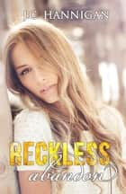 Reckless Abandon ebook by J.C. Hannigan