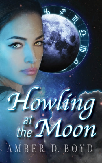 Howling at the Moon ebook by Amber D. Boyd