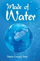 Made of Water ebook by Stephen Emerson Haire