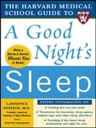 The Harvard Medical School Guide to a Good Night's Sleep ebook by Steven Mardon, Lawrence Epstein