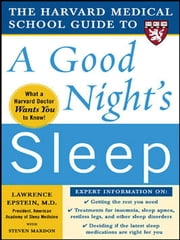 The Harvard Medical School Guide to a Good Night's Sleep ebook by Lawrence Epstein,Steven Mardon