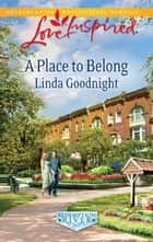 A Place to Belong ebook by Linda Goodnight