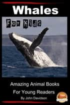 Whales For Kids ebook by John Davidson