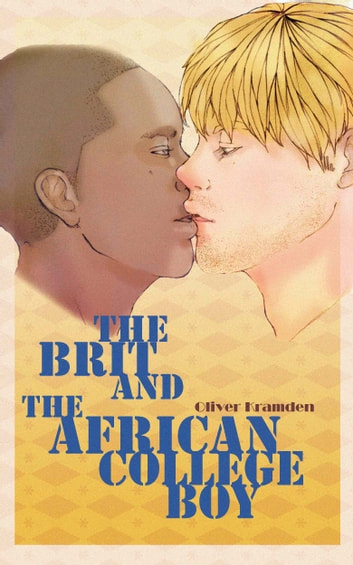 The Brit and the African College Boy ebook by Oliver Kramden